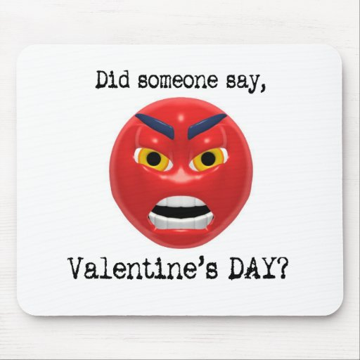 Did Someone Say Valentines Day Mousepad