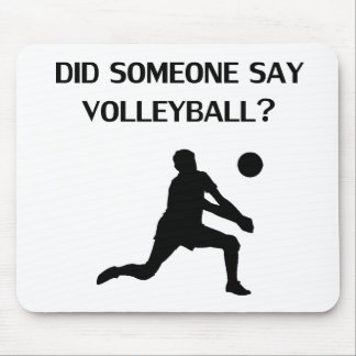 Did Someone Say Volleyball? Mouse Pad