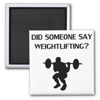Did Someone Say Weightlifting? 2 Inch Square Magnet