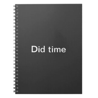 Did time notebook