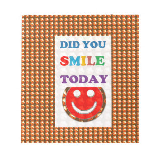 DID U SMILE S M I L E  today - ART NavinJoshi GIFT Memo Note Pad