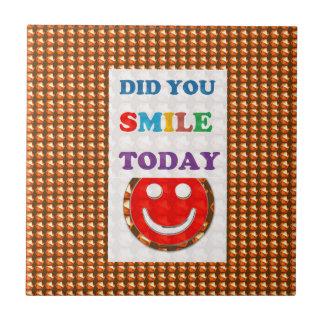 DID U SMILE S M I L E  today - ART NavinJoshi GIFT Ceramic Tiles