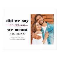 Did We Say | Change the Date Wedding Announcement Postcard
