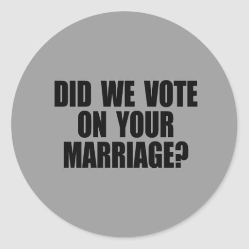 DID WE VOTE ON YOUR MARRIAGE ROUND STICKERS