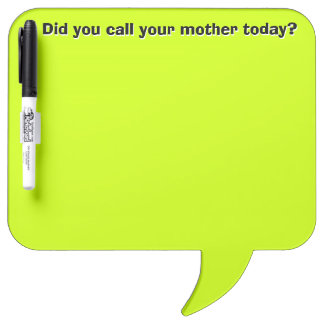 Did You Call Your Mother Today? (Dry Erase Board) Dry Erase Boards