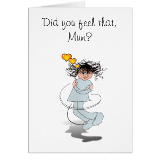 Did you feel that, Mum? Greeting Card