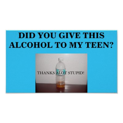 Did You Give This Alcohol to My Teen? Poster by emily44