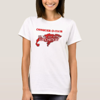 Did you just attack Kamchatka? T-Shirt