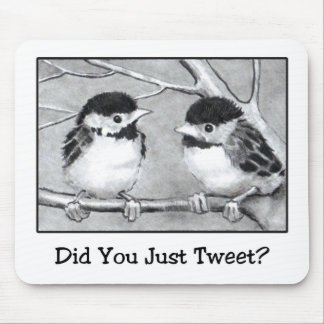 DID YOU JUST TWEET? PENCIL ART: BIRDIES MOUSE PAD