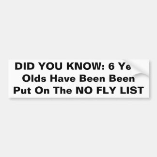 DID YOU KNOW: 6 Year Olds On The NO FLY LIST Bumper Sticker