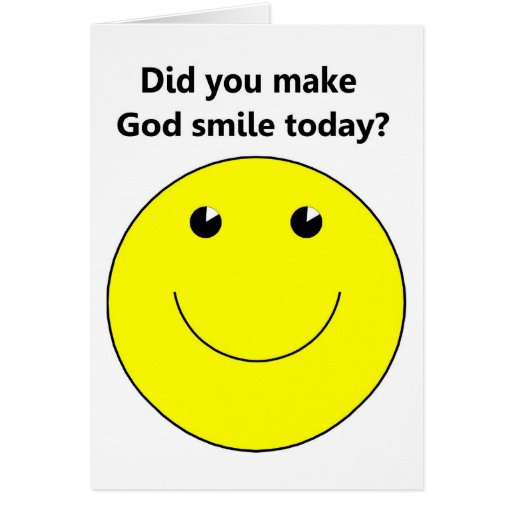 Any gays in your family? Did_you_make_god_smile_today_christian_gift_item_card-r578e18372afe41aebfc3c2cd89e57fa8_xvuat_8byvr_512