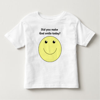 Did you make God smile today christian gift item Toddler T-shirt