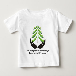 Did you plant a tree today? tee shirt
