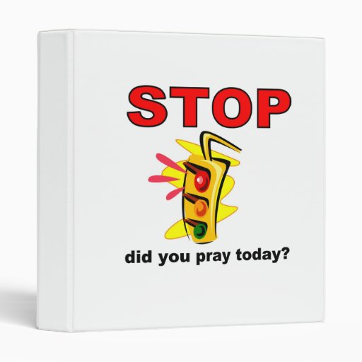 Did you pray today stop light 3 ring binder