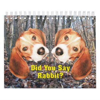 Did You Say Rabbit? Beagle Calendar