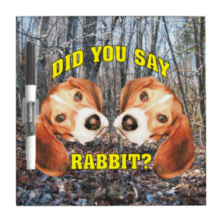 Did You Say Rabbit? Beagle Dry-Erase Board