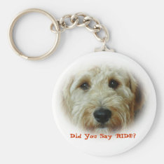 Did You Say Ride Funny Dog Keychain at Zazzle