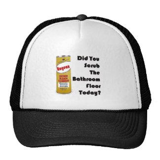 Did You Scrub The Bathroom Floor Today? Hat