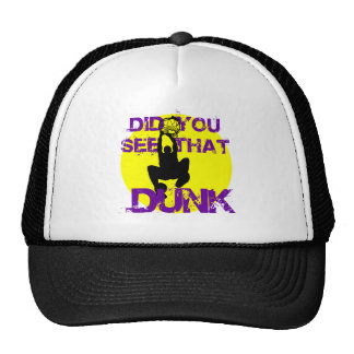 DID YOU SEE THAT DUNK HAT