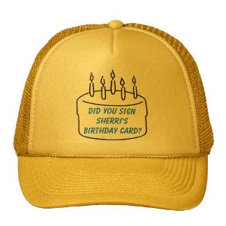 Did you sign Sherri's Birthday Card? Trucker Hat