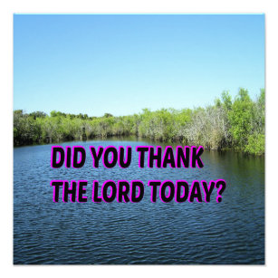 Thank You Lord Posters Photo Prints Zazzle