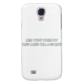 Did you turn it off and on again? samsung galaxy s4 case