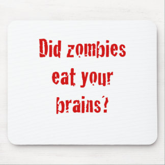 Did Zombies Eat your Brains? Mouse Pad