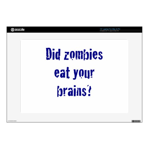 Did Zombies Eat your Brains? Skins For Laptops