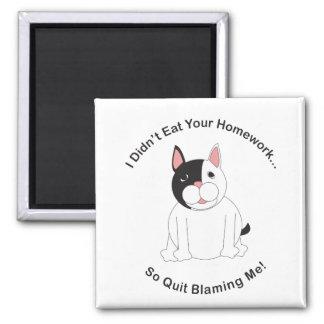 Didn t Eat Your Homework Boston Terrier Magnet