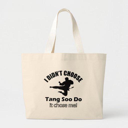 Didn't choose Tang Soo Do Bags