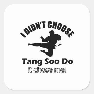 Didn't choose Tang Soo Do Square Sticker