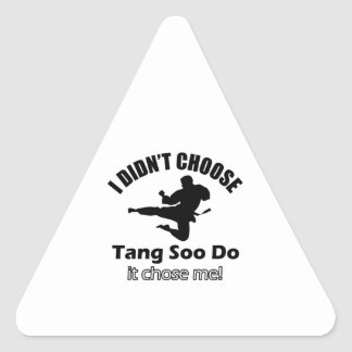 Didn't choose Tang Soo Do Triangle Sticker