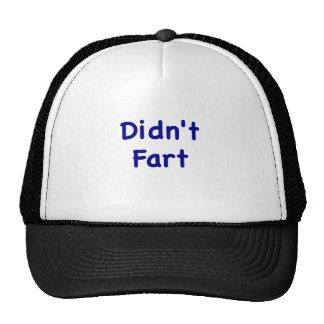 Didnt Fart Trucker Hat