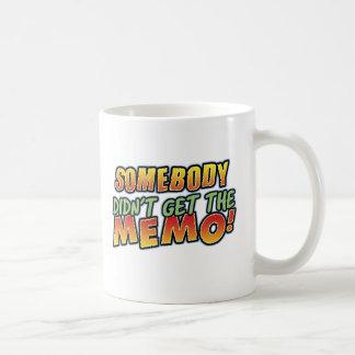 Didn't get the memo Mug