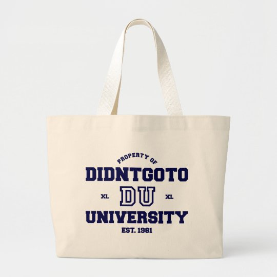 Didn't Go To University Large Tote Bag