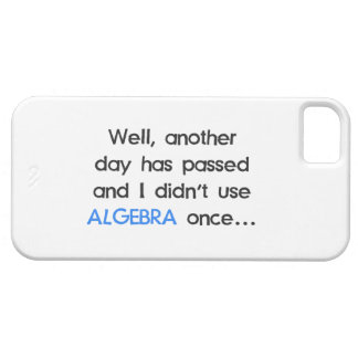 Didn't Use Algebra Once Today iPhone 5 Cover