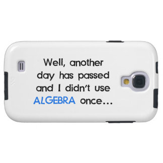 Didn't Use Algebra Once Today Galaxy S4 Case
