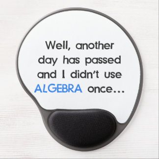 Didn't Use Algebra Once Today Gel Mouse Pads
