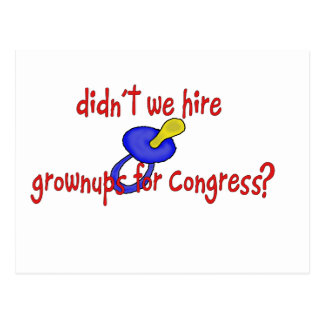 Didn't we hire grownups for Congress? Postcard
