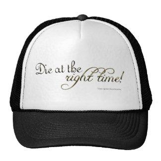 Die at the Right Time! (Nietzsche) Trucker Hat