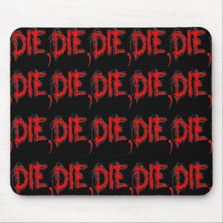 Die, Die, Die, Mousepad