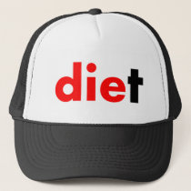 Die Diet Trucker Hat
