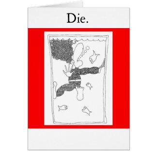 Die.  Drowning Card
