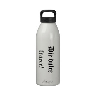 Die dulce fruere! Have a nice day (In Latin) Drinking Bottles