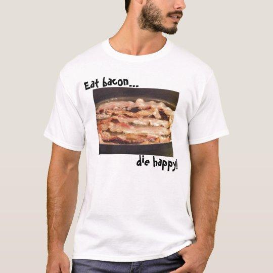Die Happy T-Shirt