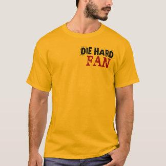 Die Hard Fan T-Shirt