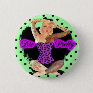 Die Pretty Pinback Button