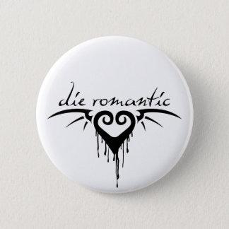 die romantic button