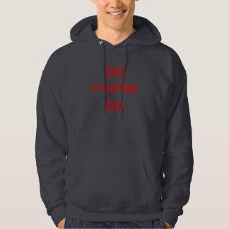 DIE VAMPIRE DIE HOODIE