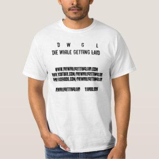 Die While Getting Laid T Shirt